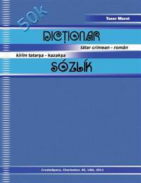 Dictionar Tatar Crimean - Roman, Kirim Tatarsa - Kazaksa Sozlik
