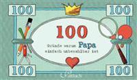 100 Gründe, warum Papa einfach unbezahlbar ist