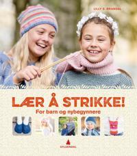 Lær å strikke! For barn og nybegynnere