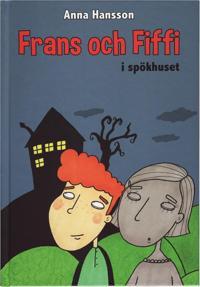 Frans och Fiffi i spökhuset