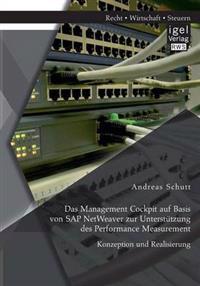 Das Management Cockpit Auf Basis Von SAP Netweaver Zur Unterstutzung Des Performance Measurement: Konzeption Und Realisierung