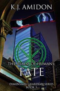 Dimension Guardian: The Realm of Humans - Fate