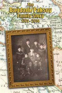 The Bagdadi/Paksoy Family Story: 1781 - 2014