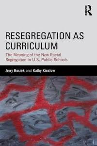 Resegregation as Curriculum