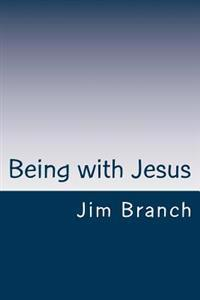 Being with Jesus: A Thirty-Day Journey