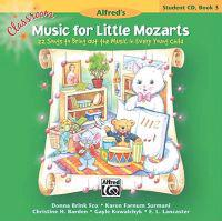Classroom Music for Little Mozarts -- Student CD, Bk 3: 22 Songs to Bring Out the Music in Every Young Child