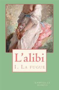 L'Alibi: La Fugue