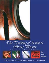 The Teaching of Action in String Playing