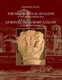 The Death Ritual at Cluny / Le Rituel De La Mort a Cluny
