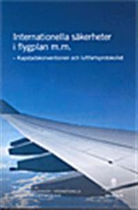 Internationella säkerheter i flygplan m.m. SOU 2014:79. Kapstadskonventionen och luftfartsprotolkollet : Betänkande från Kapstadsutredningen - internationella säkerheter i luftfartyg m.m.