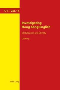 Investigating Hong Kong English: Globalization and Identity