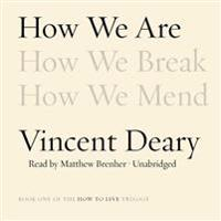 How We Are: Book One of the How to Live Trilogy
