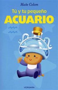 Tú y tu pequeño acuario / You and Your Little Aquarius