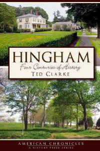 Hingham: Four Centuries of History
