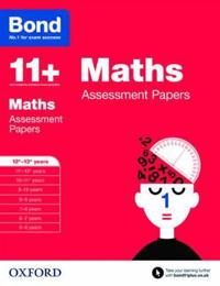 Bond 11+: maths: assessment papers - 12+-13+ years
