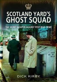 Scotland Yard's Ghost Squad