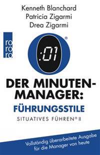 Der Minuten-Manager: Führungsstile