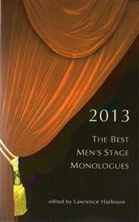 The Best Men's Stage Monologues 2013