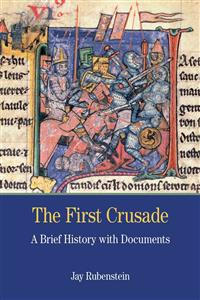 The First Crusade: A Brief History with Documents