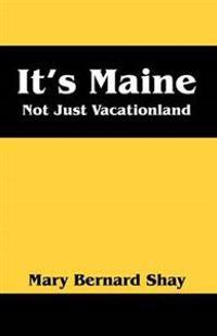 It's Maine
