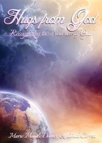 Hugs from God: Recognizing the Nearness of God