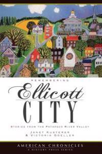 Remembering Ellicott City: Stories from the Patapsco River Valley