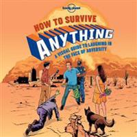 Lonely Planet How to Survive Anything