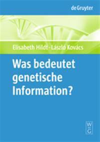 """Was bedeutet """"genetische Information""""?"""