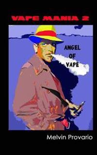 Angel of Vape: Vape Mania 2