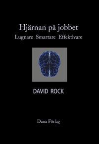 Hjärnan på jobbet : lugnare, smartare, effektivare