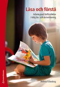 Läsa och förstå : arbete med läsförståelse i tidig läs- och skrivinlärning