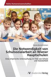 Die Notwendigkeit Von Schulsozialarbeit an Wiener Hauptschulen