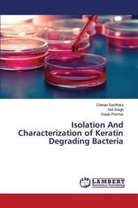 Isolation and Characterization of Keratin Degrading Bacteria