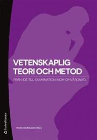 Vetenskaplig teori och metod :  från idé till examination inom omvårdnad