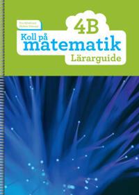 Koll på matematik 4B Lärarguide