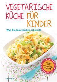 Vegetarische Küche für Kinder