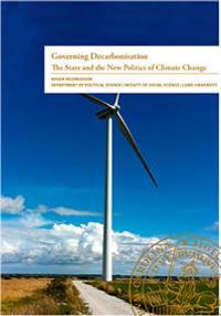 Governing Decarbonisation The State and the New Politics of Climate Change