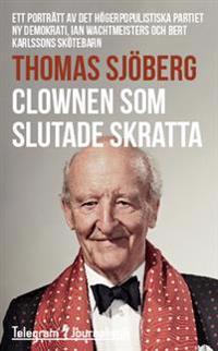 Clownen som slutade skratta : ett porträtt av det högerpopulistiska partiet Ny demokrati, Ian Wachtmeisters och Bert Karlssons skötebarn