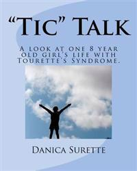 Brynn's Bizarre Behavior: A Look at One 8 Year Old Girl's Life with Tourette's Syndrome.