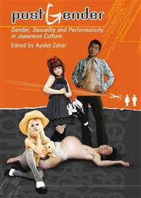 PostGender: Gender, Sexuality and Performativity in Japanese Culture