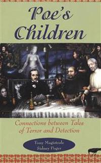 Poe's Children: Connections Between Tales of Terror and Detection Second Printing