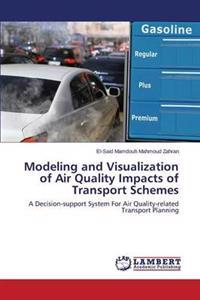 Modeling and Visualization of Air Quality Impacts of Transport Schemes