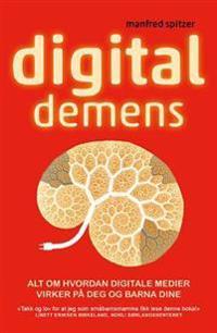 Digital demens; alt om hvordan digitale medier skader deg og barna dine - Manfred Spitzer   Inprintwriters.org