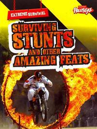 Surviving Stunts and Other Amazing Feats
