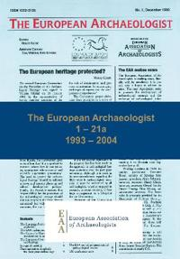The European Archaeologist 1993-2004