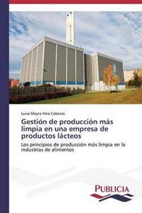 Gestion de Produccion Mas Limpia En Una Empresa de Productos Lacteos