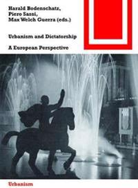 Urbanism and Dictatorship: A European Perspective