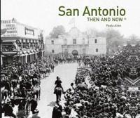 San Antonio Then and Now(r)