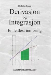 Derivasjon og integrasjon; en lettlest innføring