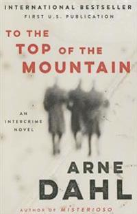 To the Top of the Mountain: An Intercrime Novel